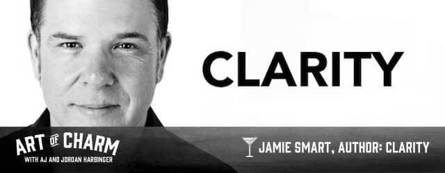 Jaime Smart shows individuals and organizations the keys to clarity, the ultimate leverage point.