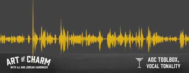 AJ & Jordan Harbinger outline some of the basics of solid vocal tonality.