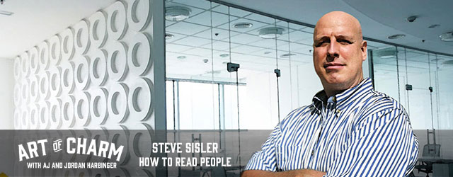 On today's show is Steve Sisler, behavioral analyst, a people reading savant! We discuss tips on how to read people, and more on today's The Art of Charm.