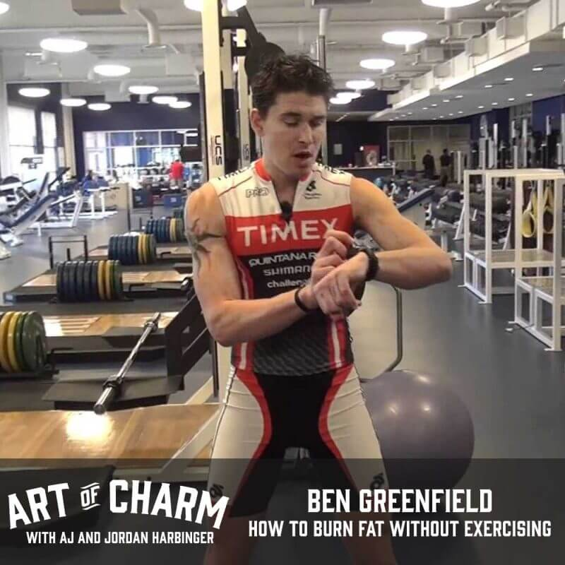 Here to tell us how to burn fat without exercising is Ben Greenfield. Ben shares his most effective tools and tips on episode 369 of The Art of Charm.