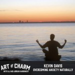 Kevin Davis is an anxiety coach who has dealt with anxiety personally. He's here to tell us about that and more on episode 364 of The Art of Charm.