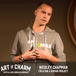 Wesley Chapman founded A Human Project, an organization that helps the abandoned and abused. We discuss its origins, his story and more on The Art of Charm.