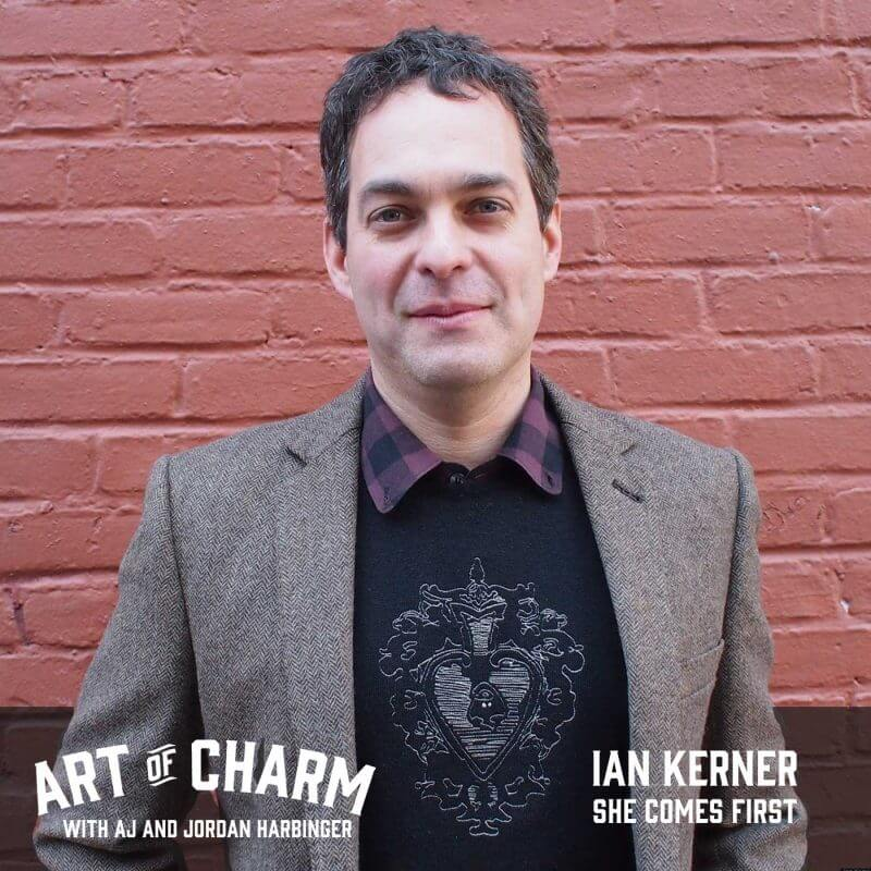 Joining us is sex expert and best-selling author of She Comes First, Ian Kerner. We talk about all of sex, relationships and more on The Art of Charm.