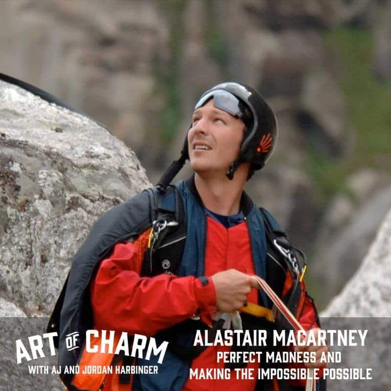 Alastair Macartney, author of Perfect Madness and BASE jumper, helps people achieve their craziest dreams. Join us for a journey into fear.Alastair Macartney, author of Perfect Madness and BASE jumper, helps people achieve their craziest dreams. Join us for a journey into fear.