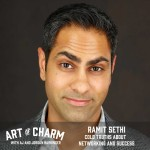 Ramit Sethi of I Will Teach You to Be Rich joins us today. He shares his advice on how to engage in powerful networking on episode 399 of The Art of Charm.