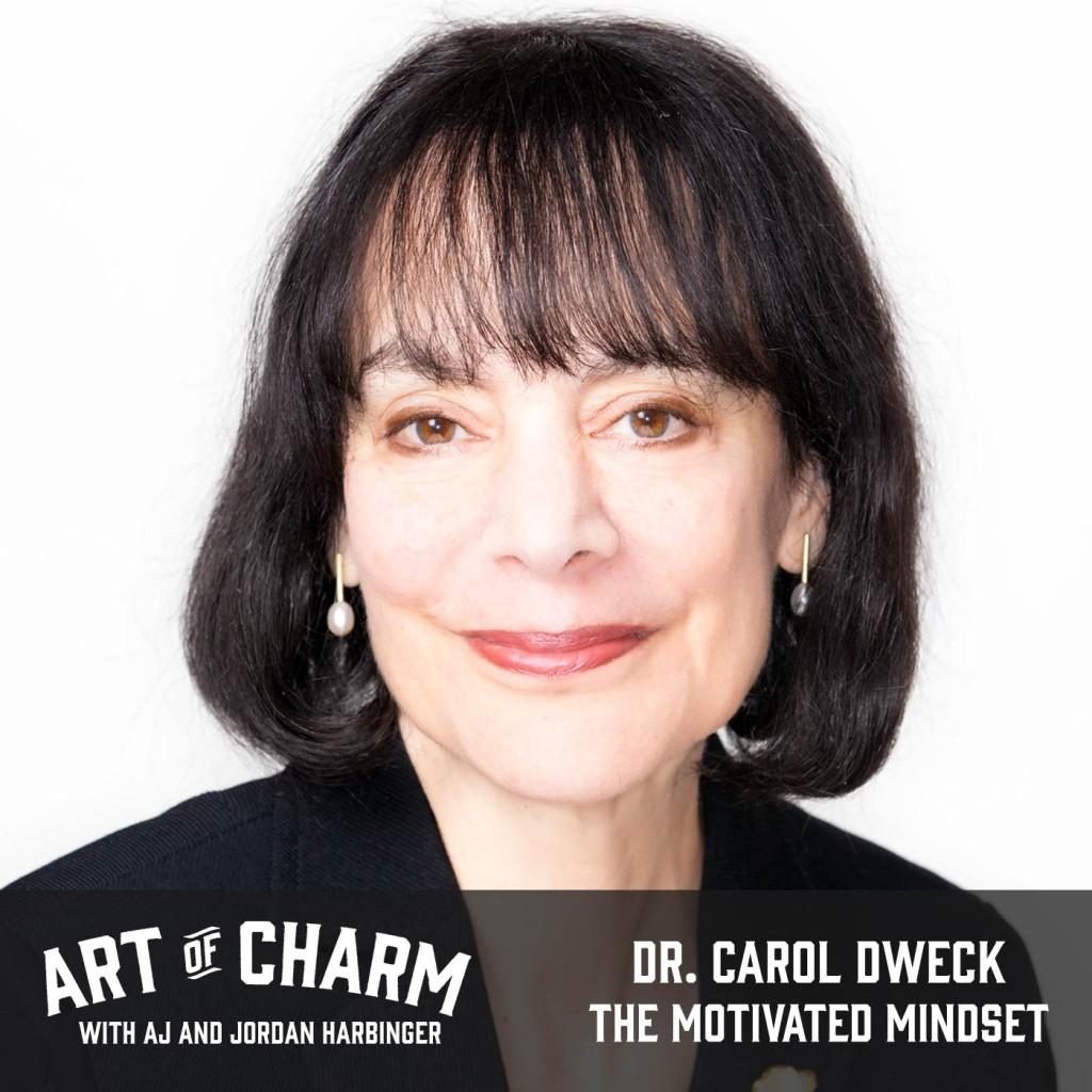 Dr. Carol Dweck   The Motivated Mindset (Episode 445)