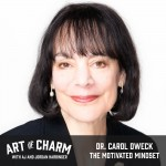 Dr. Carol Dweck | The Motivated Mindset (Episode 445)