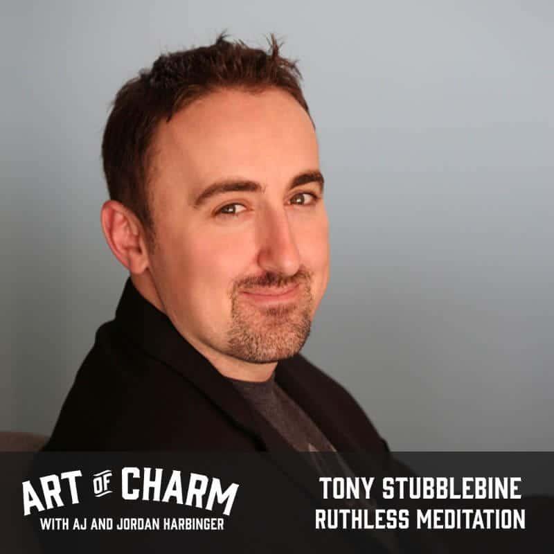 Tony Stubblebine | Ruthless Meditation (Episode 446)