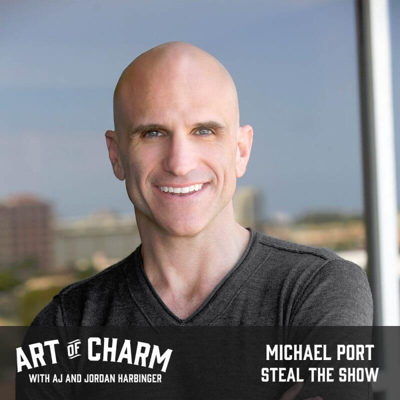 Michael Port | Steal the Show (Episode 450)
