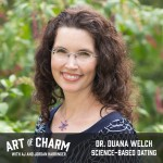 Duana Welch | Science-Based Dating (Episode 459)