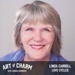 Linda Carroll | Love Cycles (Episode 480)