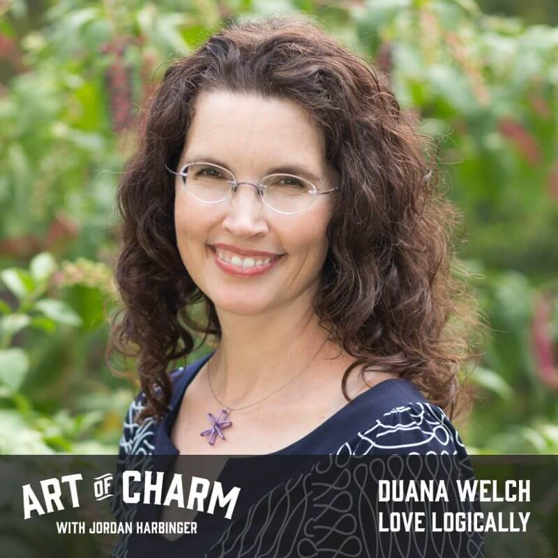 Duana Welch | Love Logically (Episode 492)