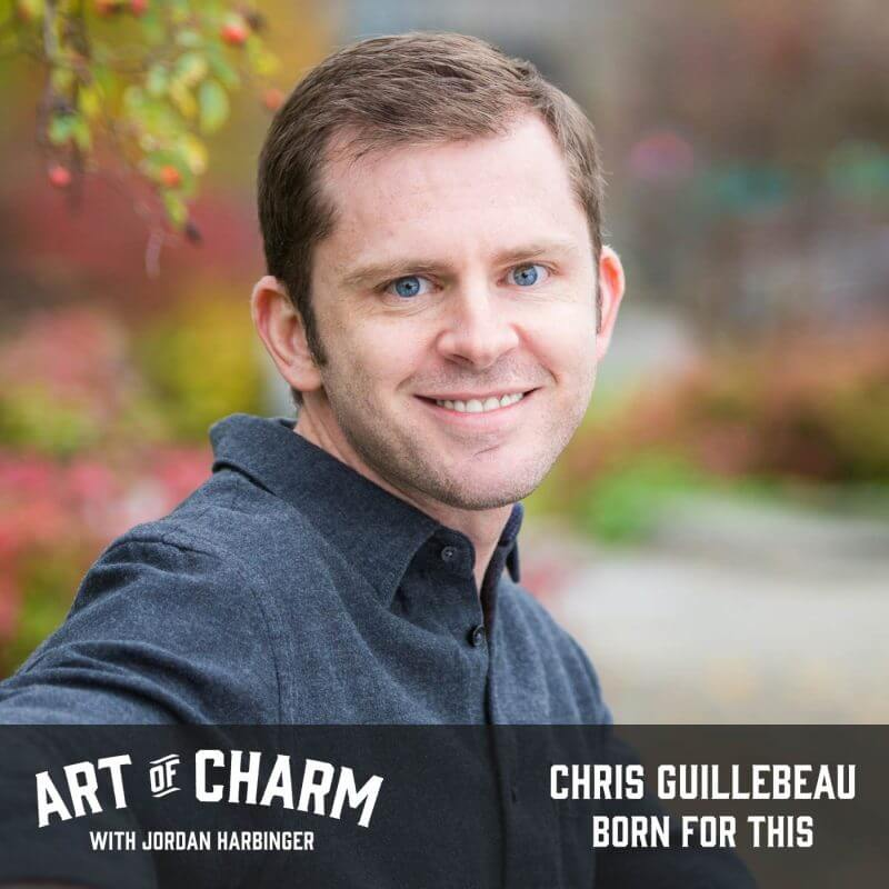 Chris Guillebeau | Born for This (Episode 501)