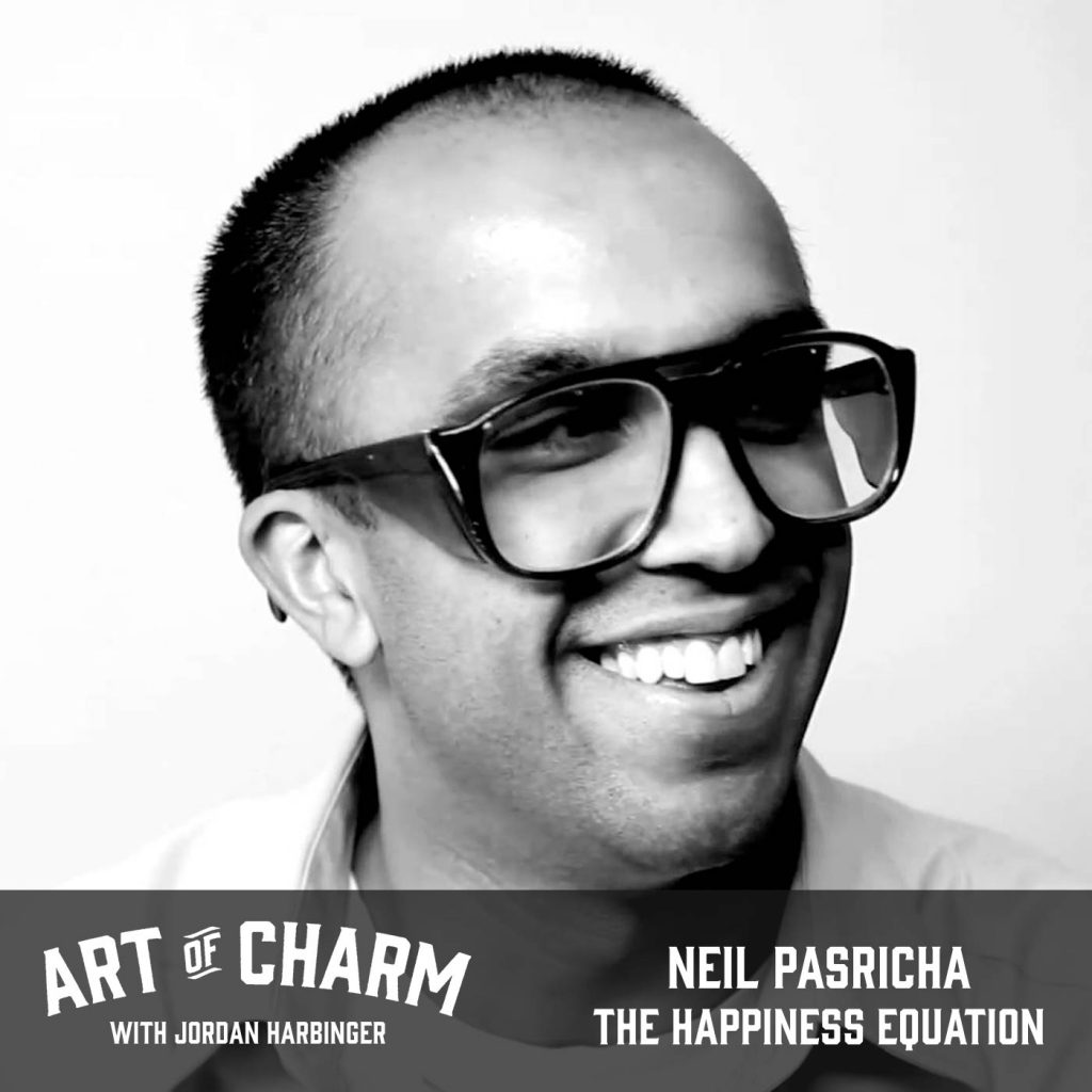 Neil Pasricha | The Happiness Equation (Episode 506)