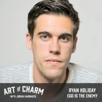 Ryan Holiday | Ego Is the Enemy (Episode 519)