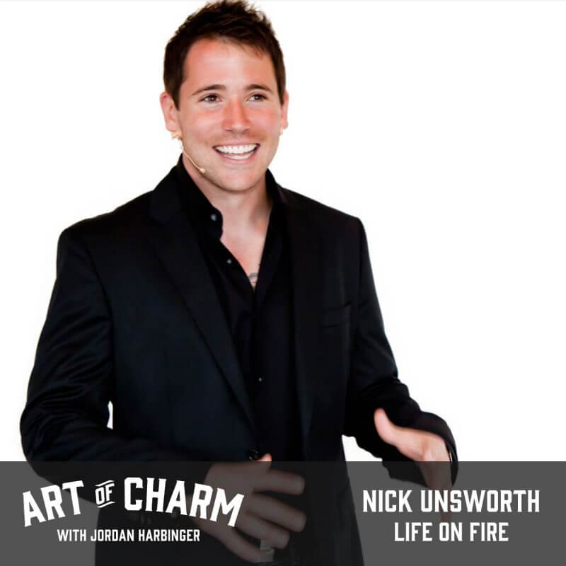 Nick Unsworth | Life on Fire (Episode 527)