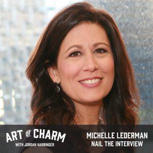 Michelle Lederman   Nail the Interview (Episode 528)