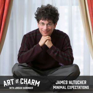 James Altucher   Minimal Expectations (Episode 540)