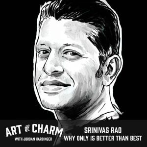 Srinivas Rao   Why Only Is Better Than Best (Episode 541)
