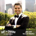 Jon Levy | The 2 AM Principle (Episode 560)