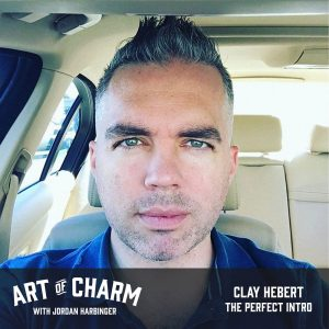 Clay Hebert   The Perfect Intro (Episode 555)
