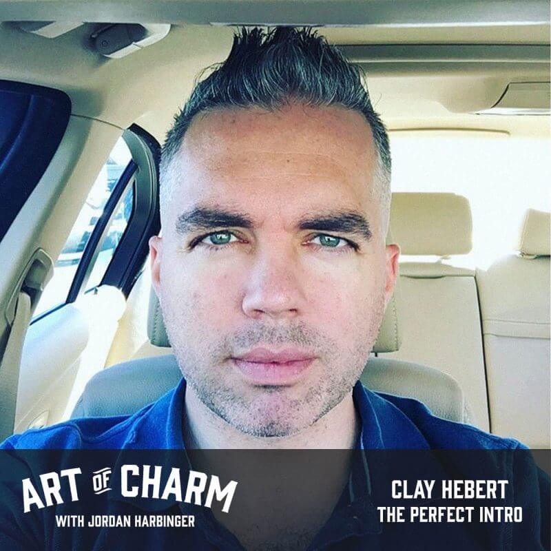 Clay Hebert | The Perfect Intro (Episode 555)