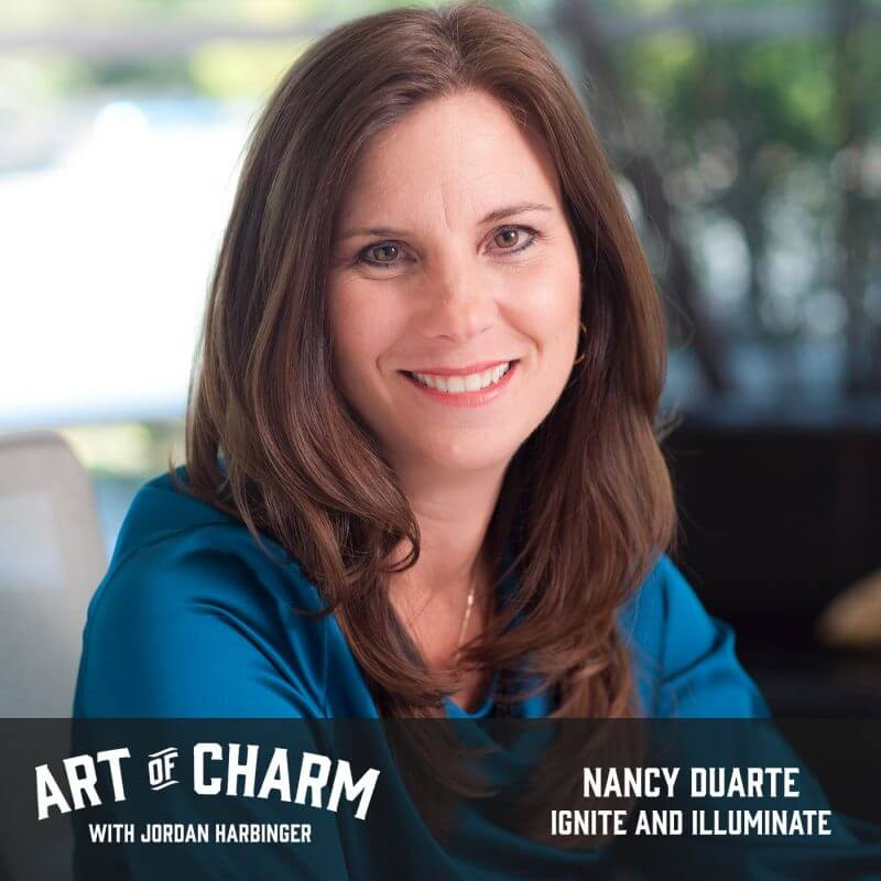 Nancy Duarte | Ignite and Illuminate (Episode 558)