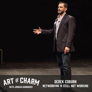 Derek Coburn   Networking Is Still Not Working (Episode 563)