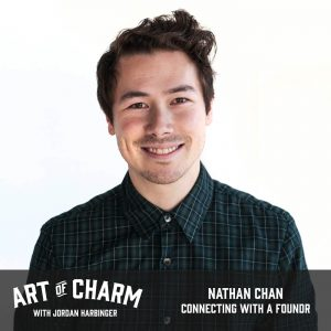 Nathan Chan   Connecting with a Foundr (Episode 565)