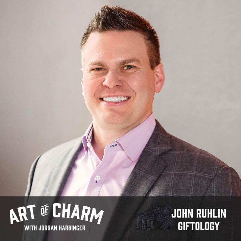John Ruhlin | Giftology (Episode 567)