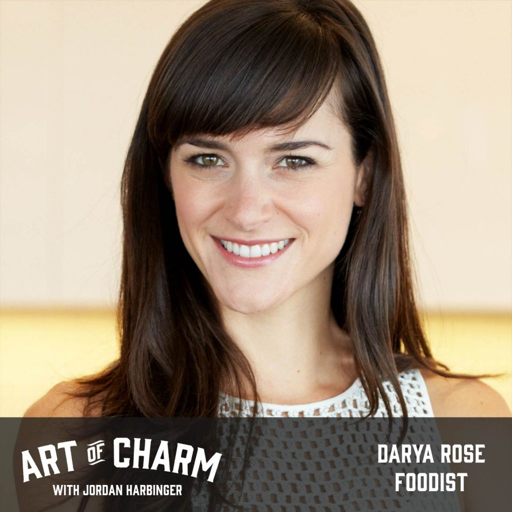 Darya Rose | Foodist (Episode 576)