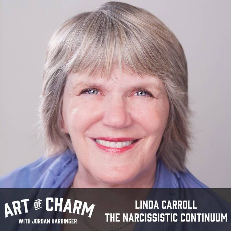 Linda Carroll | The Narcissistic Continuum (Episode 580)