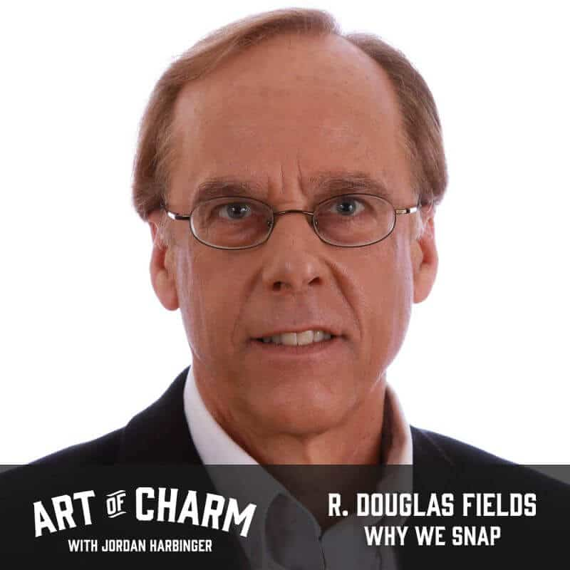 R. Douglas Fields | Why We Snap (Episode 606)