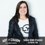 Sarah Robb O'Hagan | Extreme You (Episode 609)