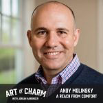Andy Molinsky | A Reach from Comfort (Episode 612)