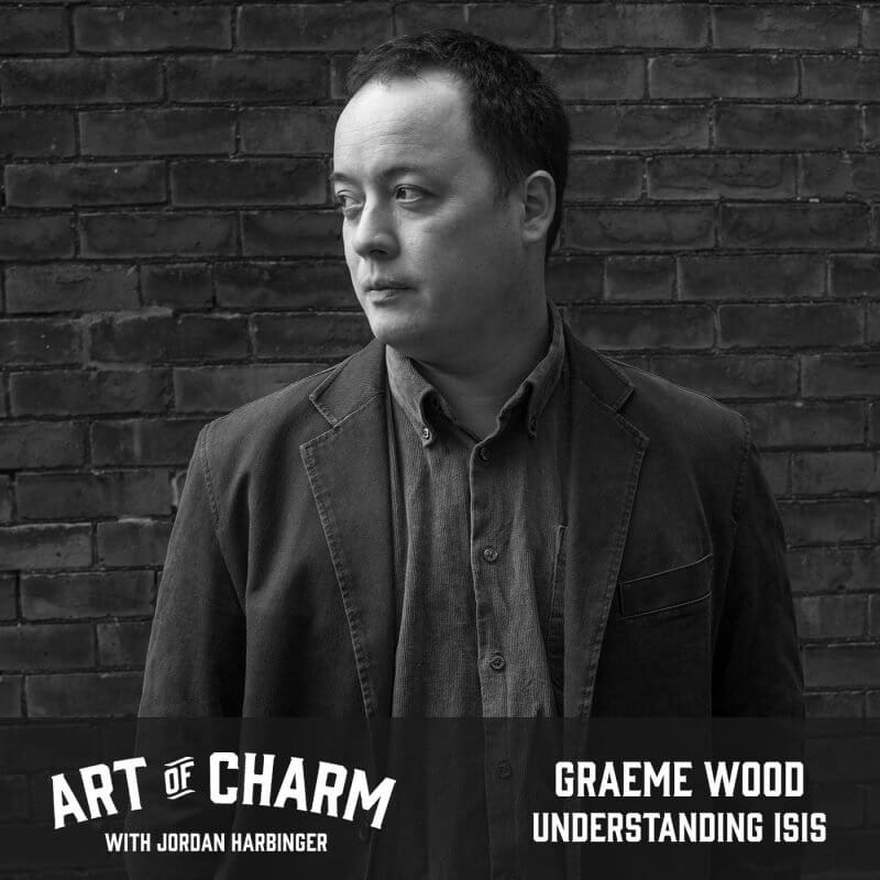 Graeme Wood | Understanding ISIS (Episode 613)