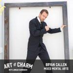 Bryan Callen | Mixed Mental Arts (Episode 621)
