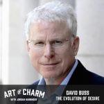 David Buss | The Evolution of Desire (Episode 627)