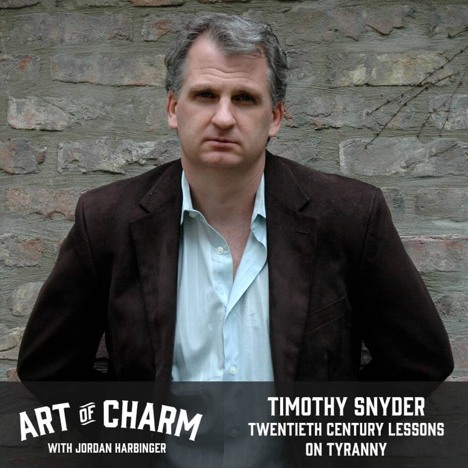 Timothy Snyder | Twentieth Century Lessons on Tyranny (Episode 629)