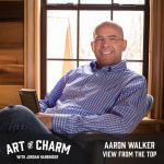 Aaron Walker | View from the Top (Episode 631)
