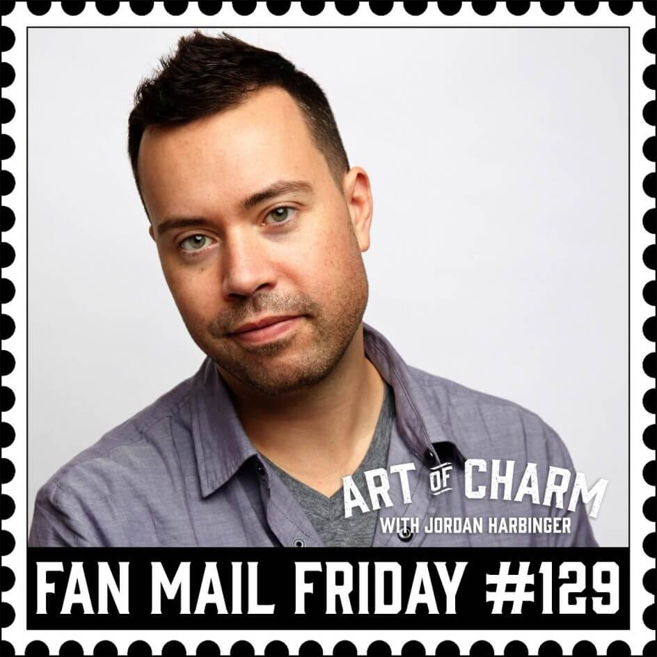 Fan Mail Friday #129 | Listening Instead of Thinking Ahead