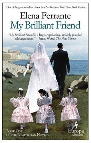 My Brilliant Friend: Neapolitan Novels, Book One by Elena Ferrante