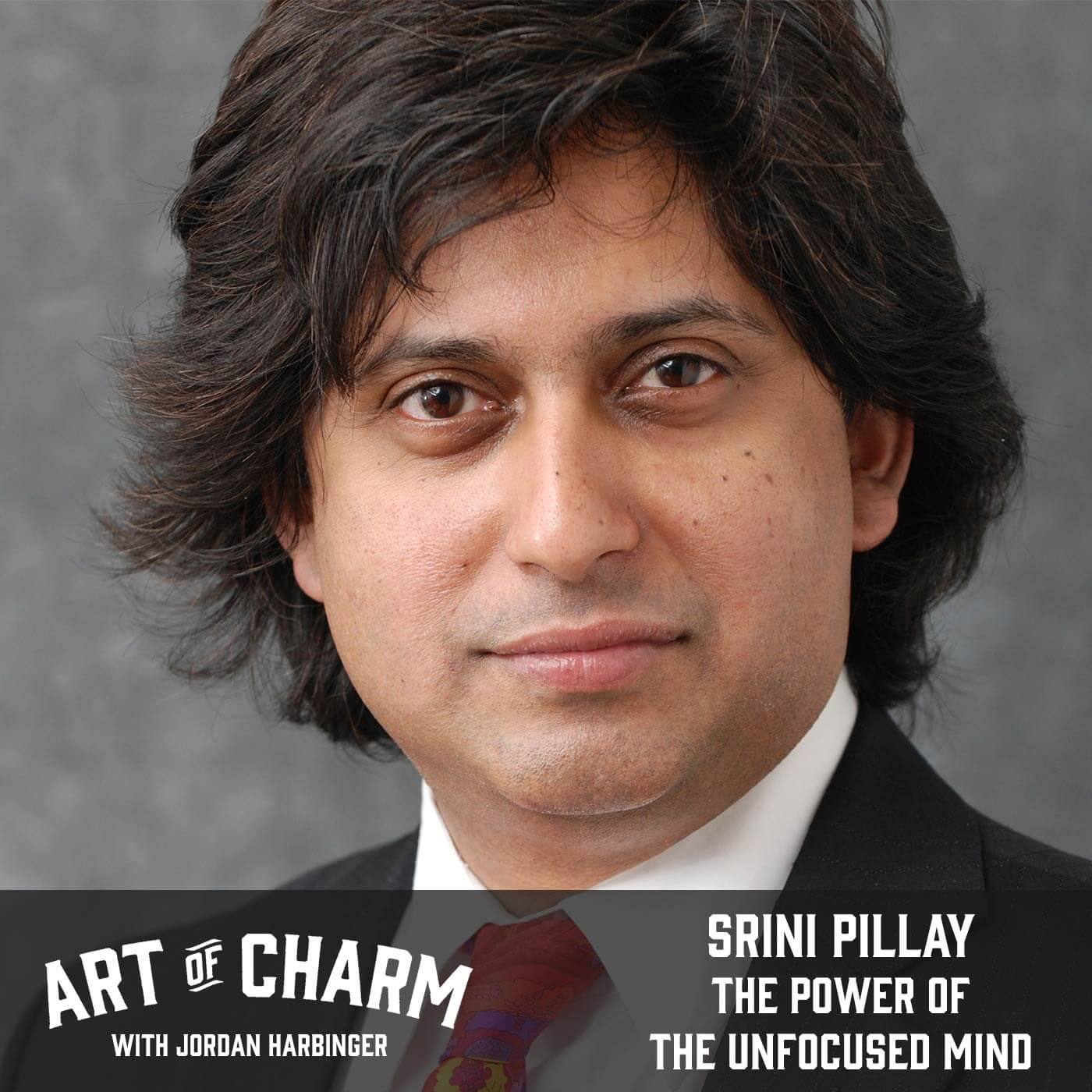 Srini Pillay | The Power of the Unfocused Mind (Episode 643)
