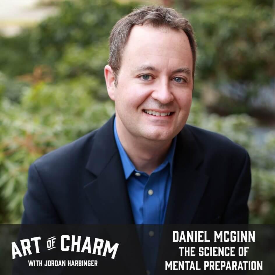 Daniel McGinn   The Science of Mental Preparation (Episode 652)