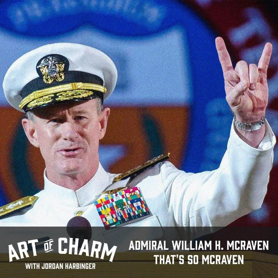 Admiral William H. McRaven | That's So McRaven (Episode 654)
