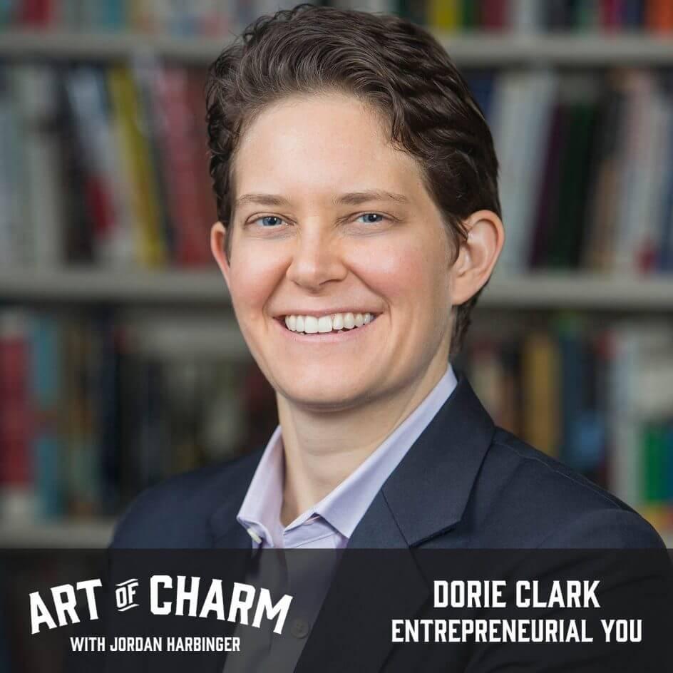 Dorie Clark | Entrepreneurial You (Episode 657)