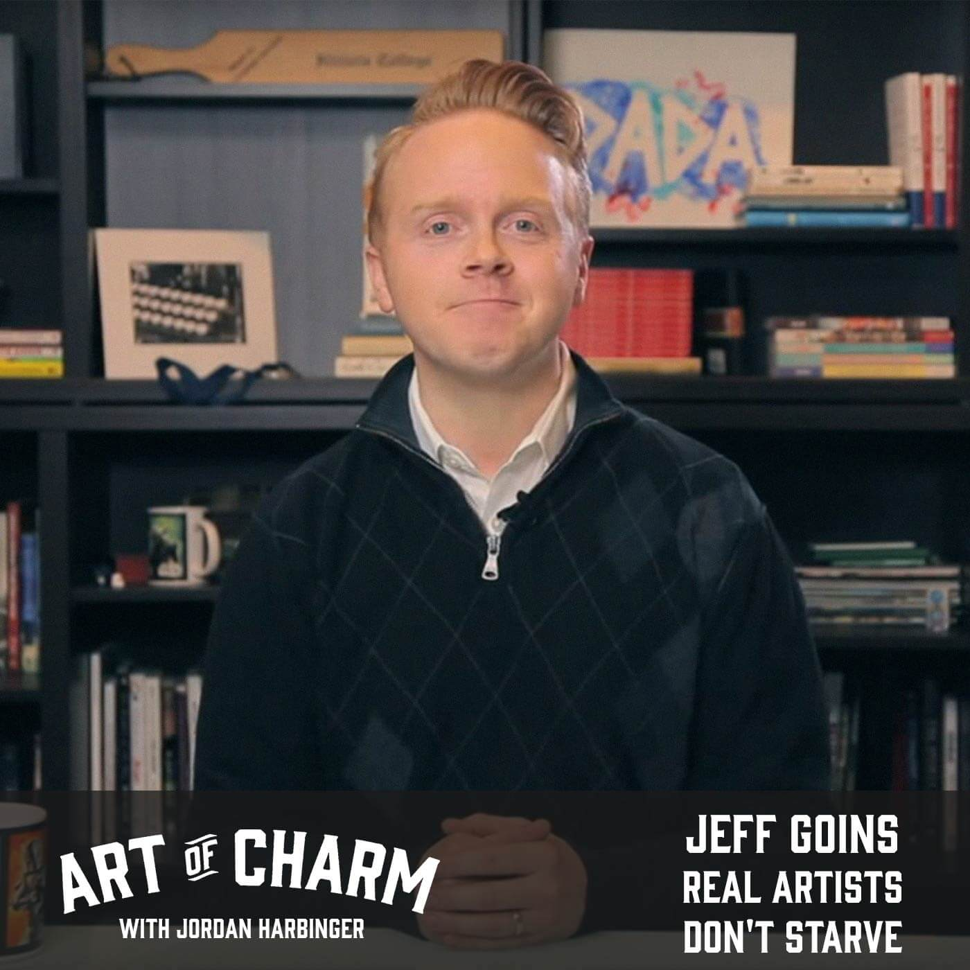 Jeff Goins | Real Artists Don't Starve (Episode 662)