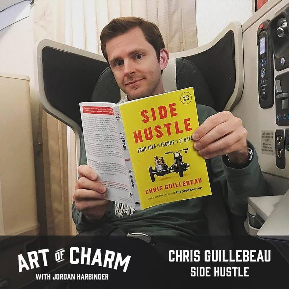 Chris Guillebeau | Side Hustle (Episode 663)