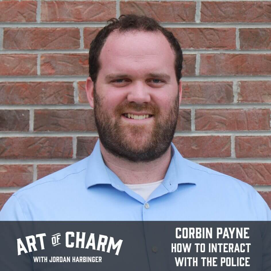 Corbin Payne | How to Interact with the Police (Episode 671)